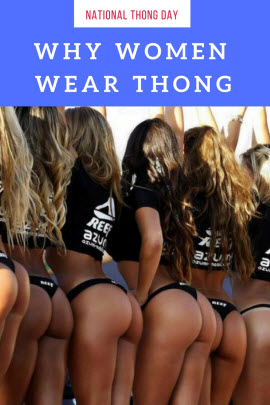 National Thong Day - Why Women Wear Thong