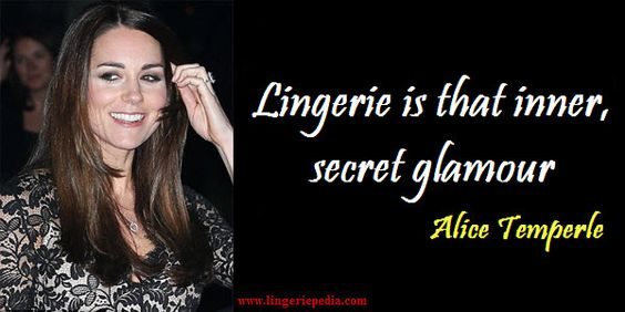 Lingerie Is That Inner Secret Glamour . Alice Temperle